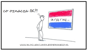 gramatyka_ik_jij_hij_nauka_niderlandzkiego_lekcja_holenderskiego
